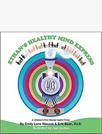 Ethan's Healthy Mind Express: A Children's First Mental Health Primer