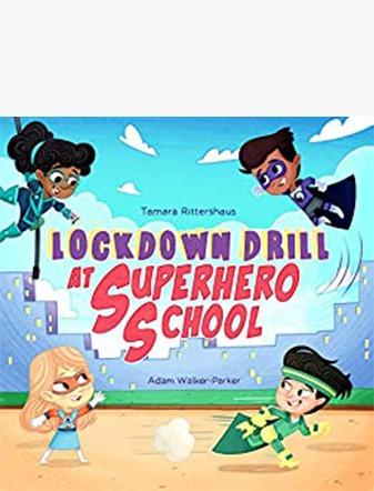 Lockdown Drill at Superhero School: Calmly prepare for a Lockdown Drill with Superhero Skills