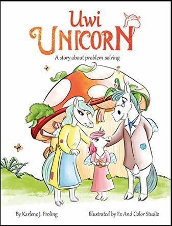 Uwi Unicorn: A Story About Problem Solving