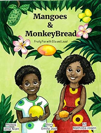 Mangoes and Monkeybread: Fruity Fun with Ella and Louis