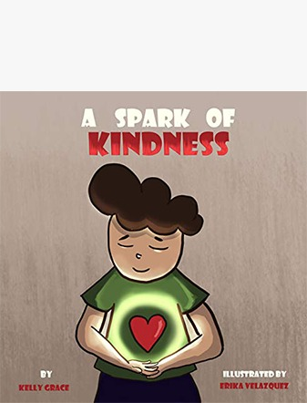 A Spark of Kindness: A Children's Book About Showing Kindness